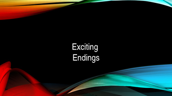 Exciting Endings Slideshow