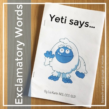 Exclamatory Word Books for Early Intervention: Yeti Says...