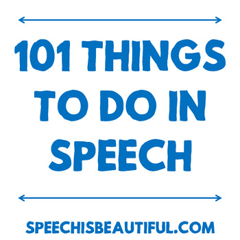 Exclusive Email Subscriber Free Resource: 101 Things to Do in Speech