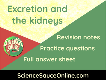 Excretion and the Kidneys - Handout and practice questions