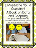 Excuse Me, I MUSTACHE You a Question:  Data and Graphing Book