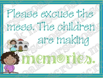 FREE - Sign: Excuse the mess...Making Memories