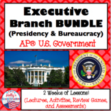 Executive Branch BUNDLE (Presidency and Bureaucracy): AP® U.S. Government