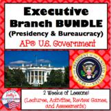 Executive Branch BUNDLE (Presidency and Bureaucracy): AP®