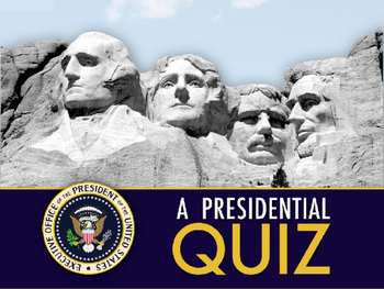 THE PRESIDENT: Leader of the Executive Branch Introductory Quiz