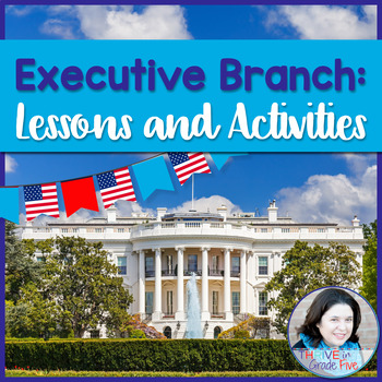 Executive Branch: Lessons and Activities
