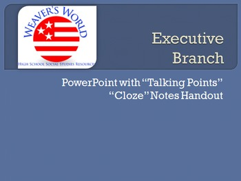 Executive Branch (President) PowerPoint with Cloze Note Handouts