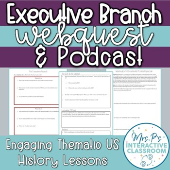 Executive Branch: Powers & Office of the President Webquest & Washington Podcast