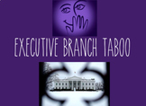 Executive Branch Taboo Review Game