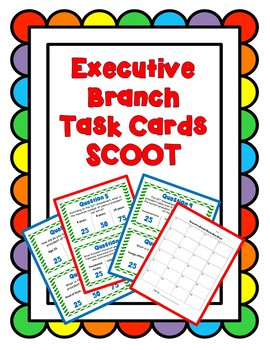Executive Branch Task Cards Scoot Competition- Article II, President: Civics