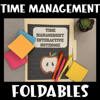 Study Skills Interactive Notebook (Time Management)