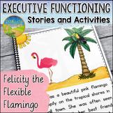 Executive Functioning Stories: Felicity the Flexible Flamingo