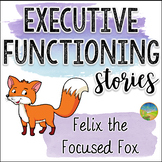 Executive Functioning Stories: Felix the Focused Fox - Dis