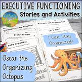Executive Functioning Stories: Oscar the Organizing Octopus