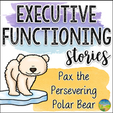 Executive Functioning Stories: Pax the Persevering Polar Bear