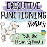 Executive Functioning Stories: Polly the Planning Poodle -