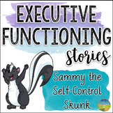 Executive Functioning Stories: Sammy the Self-Control Skunk