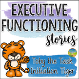 Executive Functioning Stories: Toby the Task Initiation Tiger