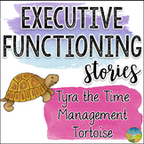 Executive Functioning Stories: Time Management Tortoise -