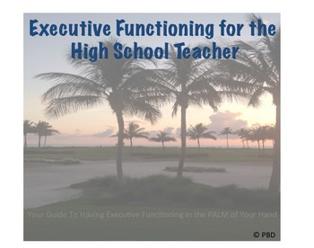 Executive Functioning in the High School Classroom