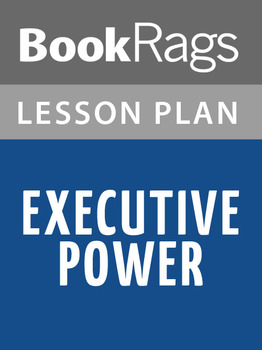 Executive Power Lesson Plans