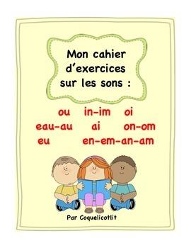 Exercices sur les sons : ou- oi- in,im- au,eau-ai-on,om-en,em,an,am,eu