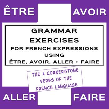 Exercises on 4 French Irregular Verbs - ÊTRE, AVOIR, FAIRE, ALLER