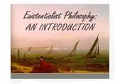 Existentialist Philosophy Introduction + Art & Literature Connection