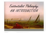 Existentialist Philosophy Introduction + Art & Literature Connection
