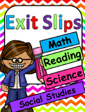 Exit Slips: Math, Reading, Social Studies, Science