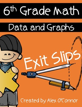 Exit Slips: Data and Graphs - 6th Grade Math