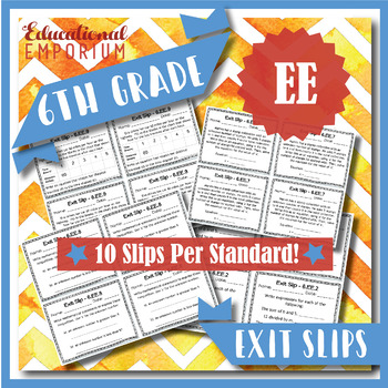 Exit Slips: Expressions & Equations Exit Slips, EE, 6th Grade Math