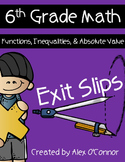 Exit Slips: Functions, Inequalities, and Absolute Value - 6th Grade Math
