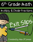 Exit Slips: Multiplying and Dividing Fractions - 6th Grade Math