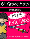 Exit Slips: Probability - 6th Grade Math