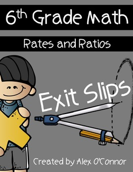Exit Slips: Rates and Ratios - 6th Grade Math