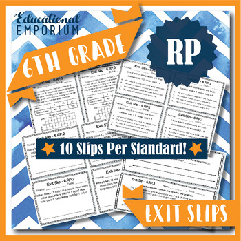 Exit Slips: Ratios & Proportional Relationships Exit Slips, RP, 6th Grade Math