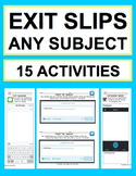 Exit Slips for ANY Subject