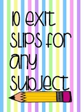 Exit Slips for Any Subject!