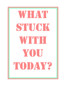 Exit Ticket-- Coral and Mint-- What Stuck with You Today?