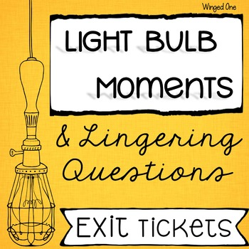 Exit Ticket: Light Bulb Moments and Lingering Questions