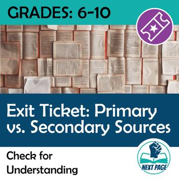 Exit Ticket: Primary vs. Secondary Source