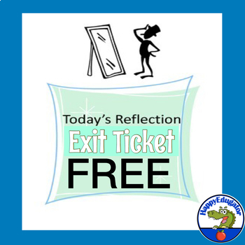 Exit Ticket or Exit Slip FREE - Reflection