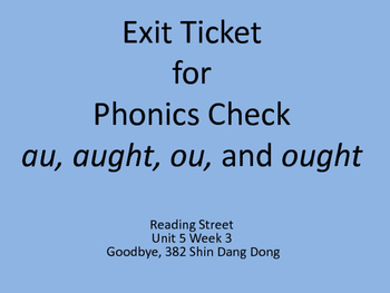 Exit Ticket for  au, aught, ou, and ought Goodbye, 382 Shin Dang Dong