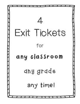 4 Exit Tickets for any classroom