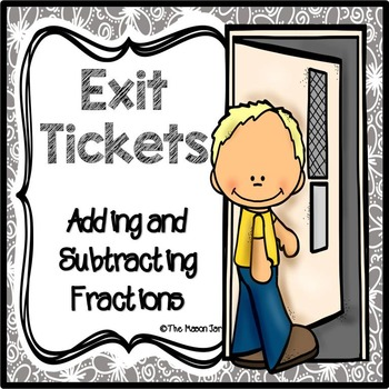 Exit Tickets: Adding and Subtracting Fractions