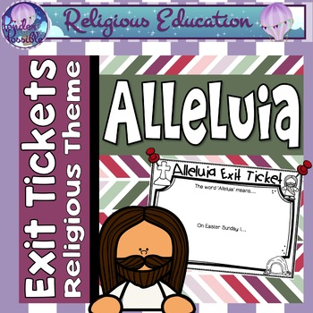 Exit Tickets - Alleluia