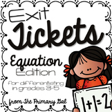 Equation Exit Tickets {Exit Slips for Quick Assessments}