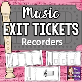 Music Exit Tickets  RECORDERS