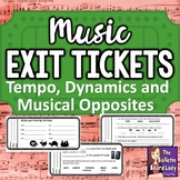 Music Exit Tickets TEMPO, DYNAMICS & OPPOSITES